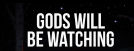 Gods Will Be Watching: Existential Crisis