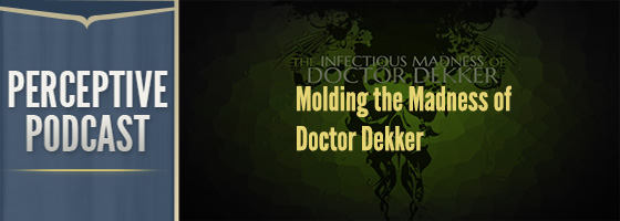 PP Decker Art Molding the Madness of Doctor Dekker