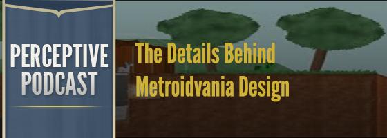 PP Metroidvania The Fine Details of Metroidvania Design