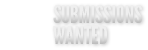 Submissions Wanted