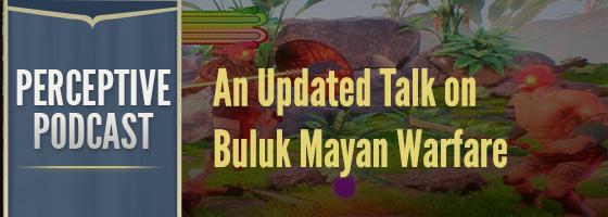 Buluk Mayan Warfare